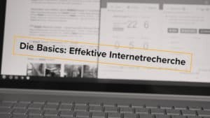 Serie Reputationscheck (03): Die Basics – Effektive Internetrecherche