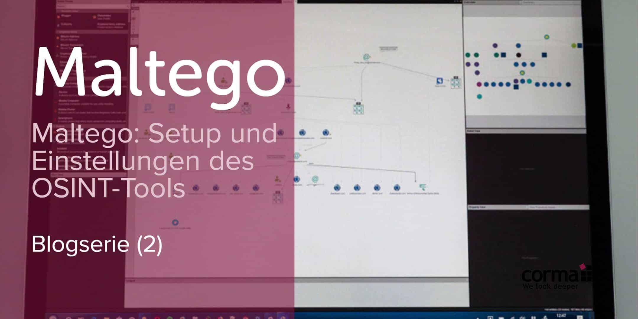 Serie (2): Maltego Setup und Einstellungen des OSINT Tools